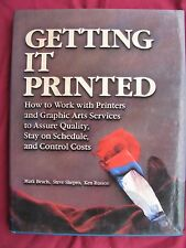 Getting It Printed : How to Work with Printers and Other Graphic Arts Services