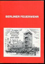 75 Jahre Freiwillige Feuerwehr Frohnau 1910-1985 Berliner Feuerwehr Geschichte
