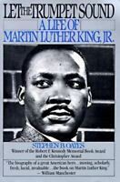 Let the Trumpet Sound : A Life of Martin Luther King, Jr. Stephen B. Oates