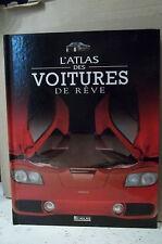 L'ATLAS DES VOITURES DE RÊVE.  ( automobile. marques. mécanique. technique )