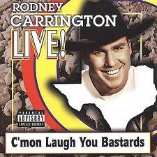 Live: C'Mon Laugh You Bastards, Rodney Carrington, Good Explicit Lyrics, Live