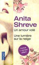 Un amour volé / Une lumiere sur la neige.Anita SHREVE.Pocket  S003