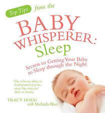 Top Tips from the Baby Whisperer: sommeil: secrets pour obtenir votre bébé de dormir T