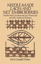 Needle-Made Laces and Net Embroideries, Paperback by Preston, Doris, Brand Ne...