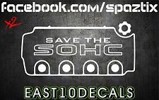 Save the SOHC vinyl decal bumper sticker windshield banner import D SERIES D16Z6