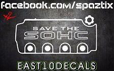 Save the SOHC vinyl decal bumper sticker windshield banner import D SERIES D16Z6