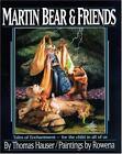 Martin Bear & Friends, Hauser, Tom, Very Good Book