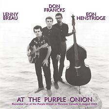 LENNY BREAU, DON FRANCKS, EON HENSTRIDGE - AT THE PURPLE ONION CD - ART OF LIFE