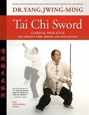 Tai Chi Sword Classical Yang Style: The Complete Form, Qigong, and...