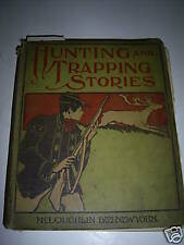 RARE*1903* HUNTING & TRAPPING STORIES *McLOUGHLIN BROS.