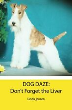 DOG DAZE: Don't Forget the Liver. Jensen New 9781482619317 Fast Free Shipping<|