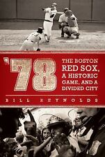 '78: The Boston Red Sox, A Historic Game, and a Divided City, Bill Reynolds, Goo