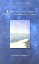 When You Are Diagnosed With a Life-Threatening Illness (Difficult Times Series)