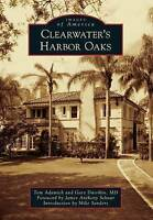 NEW Clearwater's Harbor Oaks (Images of America) by Tom Adamich