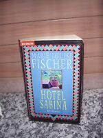Hotel Sabina, ein Roman von Marie Louise Fischer