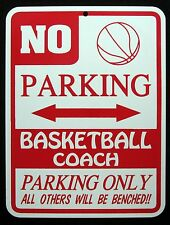 BASKETBALL  COACH PARKING ONLY Steel Sign -