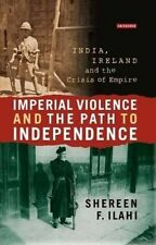 IMPERIAL VIOLENCE AND THE PATH TO INDEPENDENCE - ILAHI, SHEREEN - NEW HARDCOVER