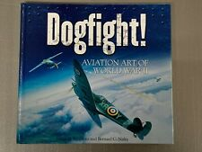 Dogfight Aviation Art of World War 2 *Great Condition Book*