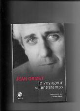 Le voyageur de l'entretemps - Jean Orizet