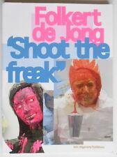 Folkert de Jong - Shoot the freak - Sven Lütticken - NAI - 2005