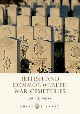 British and Commonwealth War Cemeteries (Shire Library) by Summers, Julie