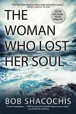 The Woman Who Lost Her Soul by Bob Shacochis (2014, Paperback)