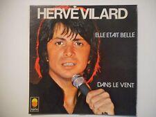 HERVE VILARD : ELLE ETAIT BELLE / DANS LE VENT ♦ 45 TOURS PORT GRATUIT ♦