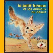 Un Album Coccinelle LE PETIT FENNEC ET LES ANIMAUX DU DÉSERT Romain Simon 1972