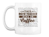 This Math Teacher Runs On - Gift Coffee Mug
