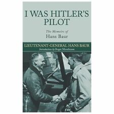 I WAS HITLER'S PILOT THE MEMOIRS OF HANS BAUR NOT THE CHEAP BOOKCLUB EDITION