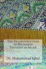 NEW The Reconstruction of Religious Thought in Islam by Dr. Muhammad Iqbal