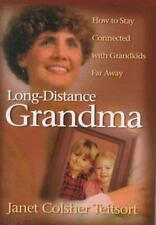 Long-Distance Grandma : How to Stay Connected with Grandkids Far Away by...