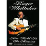 Roger Whittaker: New World in the Morning DVD NUOVO