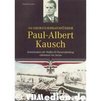 Franz Kurowski - SS-Obersturmbannführer Paul-Albert Kausch zweiter Weltkrieg