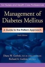 Management of Diabetes Mellitus : A Guide to the Pattern Approach by Diana W....