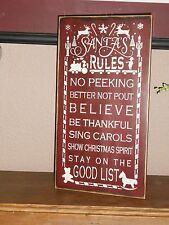 SANTA'S RULES,  Better not pout, Be Thankful,  Stay on the good list.  primitive