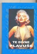 MARILYN MONROE-TE DIVNE PLAVUSE-RARE CROATIAN BOOK-180 PAGES JOCKS ABOUT BLONDES
