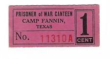 USA WW2 POW Camp Chits TX-17-1-1 1 Cent TEXAS Camp Fannin Coupon German POWs RR