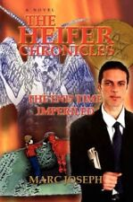 The Heifer Chronicles The End Time Imperiled by Marc Joseph 9780595429080