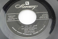 Nick Noble: To You, My Love / You Are My Only Love [VG+ Copy]