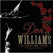 Don Williams - It Must Be Love (The Collection, 2013)