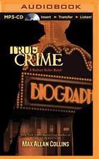 Nathan Heller: True Crime 2 by Max Allan Collins (2015, MP3 CD, Unabridged)