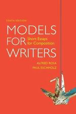 Models for Writers : Short Essays for Composition by Paul Eschholz and Alfred Ro