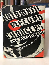 AUTOMATIC RECORD CHANGERS AND RECORDERS FIRST ED*  BY JOHN F. RIDER