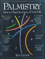 Palmistry: How to Chart the Lines of Your Life by Roz Levine