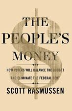 The People's Money: How Voters Will Balance the Budget and Eliminate the Federa