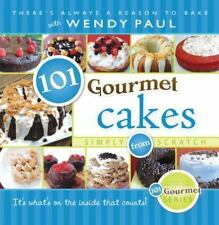 101 Gourmet Cakes Simply from Scratch (101 Gourmet Cookbooks), Wendy Paul