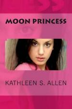 Moon Princess by Kathleen Allen (2012, Paperback)