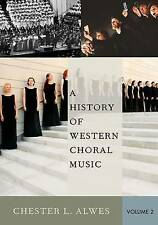 A History of Western Choral Music, Volume 2 by Chester L. Alwes (Paperback,...