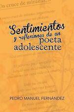 NEW Sentimientos y Reflexiones de un Poeta Adolescente (Spanish Edition)